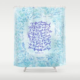 Christ lives in Me - Galatians 2:20 Shower Curtain