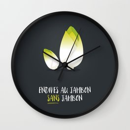 Endive au jambon sans jambon Wall Clock