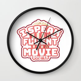 I Speak Fluent Movie Quotes Movie Lover Wall Clock