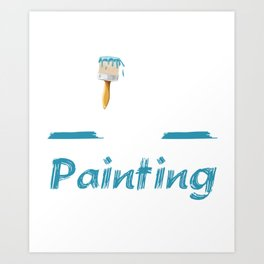 King of Painting Paint Contractor Artist T-Shirt Art Print