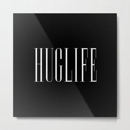 Huglife Metal Print