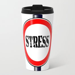 Stress Traffic Sign Travel Mug