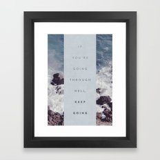 If You're Going Through Hell, Keep Going Framed Art Print