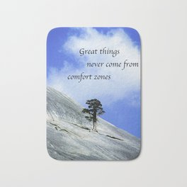 Great Things Never Come From Comfort Zones Bath Mat