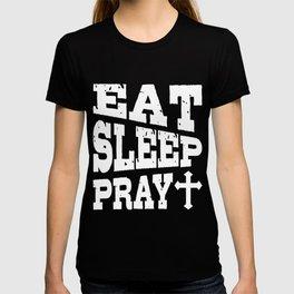 Eat Sleep Pray Christian Pilgrimage Gift T-shirt