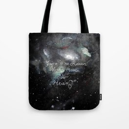 there is no reason not to follow your heart Tote Bag