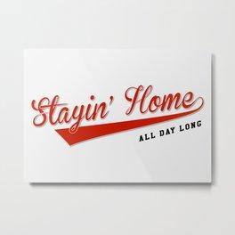 Stayin' Home All Day Long, Original Artwork for Wall Art, Prints, Posters, Men, Women, Kids Metal Print
