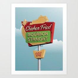 Chicken Fried, Bourbon Straight Art Print