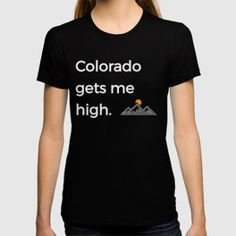 Native Colorado Gifts CO Flag Colorado Gets Me High Mountains T-shirt