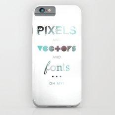 Pixels Vectors Fonts iPhone 6s Slim Case