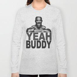 YEAH BUDDY Long Sleeve T-shirt