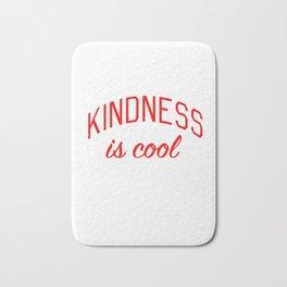 Kindness is Cool Bath Mat