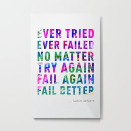 Fail Better Metal Print
