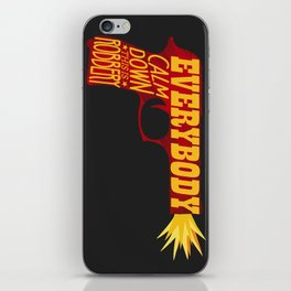 Everybody calm down this is robbery iPhone Skin