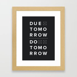Due Tomorrow Framed Art Print