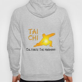 Tai Chi - Cultivate the Harmony Hoody