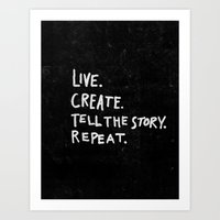Special Edition Circles 2013 Prints - Live. Create. Tell your story. Repeat. Art Print