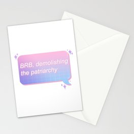 BRB, demolishing the patriarchy Stationery Cards