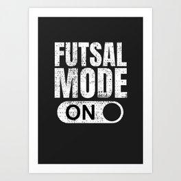 FUTSAL MODE ON Art Print