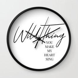 Wild thing, you make my heart sing Wall Clock