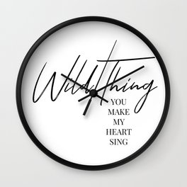 Wild thing, you make my heart sing Wall Clock