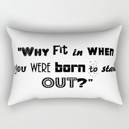 Why fit in when you were born to stand out? Rectangular Pillow