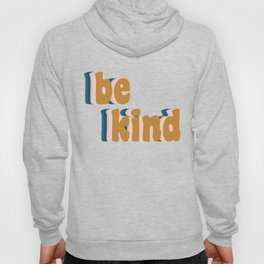 Be Kind Fun Retro Lettering Hoody