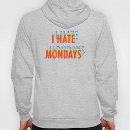 I HATE MONDAYS Hoody