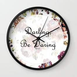 darling, be daring Wall Clock