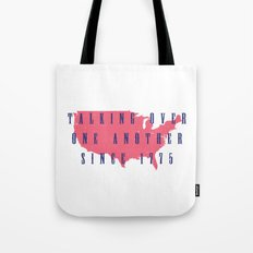 Talking Over One Another Since 1775 Tote Bag