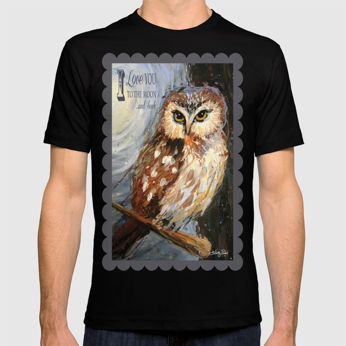 6b7f761243 I Love You To The Moon And Back Owl T-shirt by shellybrewerpenko | Society6