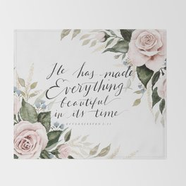 """He has made Everything beautiful in its time"" Throw Blanket"