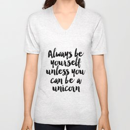 Printable Art,Always Be Yourself,be You,Unicorn Quote,Motivational Poster,Inspirational Quote Unisex V-Neck