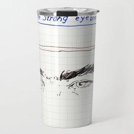 strong eyebrows Travel Mug