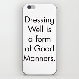 Wall Prints Quotes, Dressing Well is a form of Good Manners, Scandinavian Print, Farmhouse Bathroom iPhone Skin
