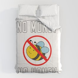No Money No Honey Bee Comforters