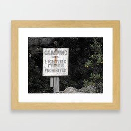 Camping and Lighting Fires Prohitited Framed Art Print