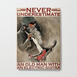 Music Never Underestimate An Old Man With Guitar Metal Print