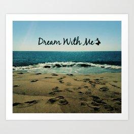 Dream With Me Art Print