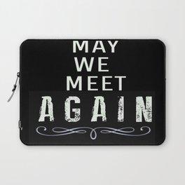 May We Meet Again Laptop Sleeve