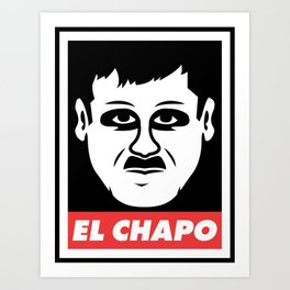 Obey El Chapo Art Print