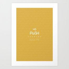 Push Forward Art Print