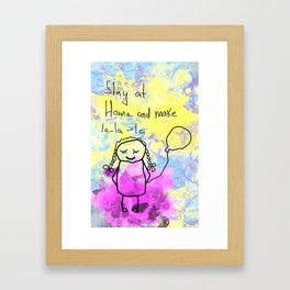 Stay at home and make lalala Framed Art Print