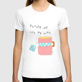 Tea time Self-love humor quote It's Me Time and This Is My Life T-shirt