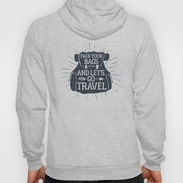 Pack Your Bags And Let's Go Travel Hoody