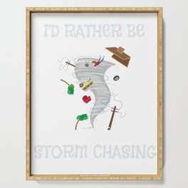 I'd Rather Be Storm Chasing Hurricane Chasers Serving Tray