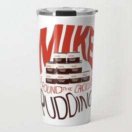 Dustin's Chocolate Pudding (It's Been Found) Travel Mug