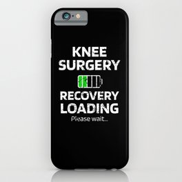 Knee Surgery Recovery Gift   Knee Replacement iPhone Case