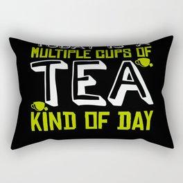 Multiple Cups Of Tea Day Saying Coffee Tea Cup Rectangular Pillow