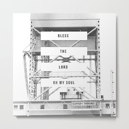 Bless the Lord (oh my soul) Metal Print